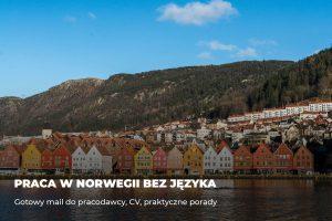 Praca w Norwegii bez języka – gotowy mail do pracodawcy, CV, praktyczne porady