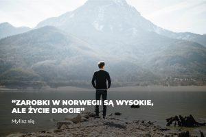 """""""Zarobki w Norwegii są wysokie, ale życie drogie"""" – mylisz się"""
