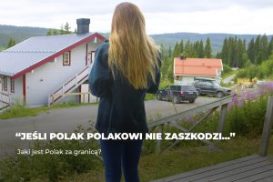Jeśli Polak Polakowi nie zaszkodzi… – jaki jest Polak za granicą?