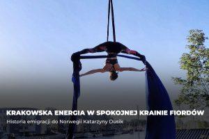 Krakowska energia w spokojnej krainie fiordów – historia emigracji do Norwegii Katarzyny Dusik