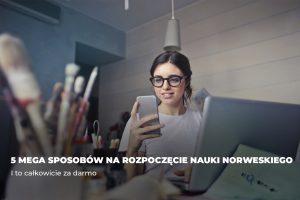 5 mega sposobów na rozpoczęcie nauki języka norweskiego – za darmo!