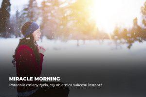 Miracle Morning – poradnik zmiany życia czy obietnica sukcesu instant?